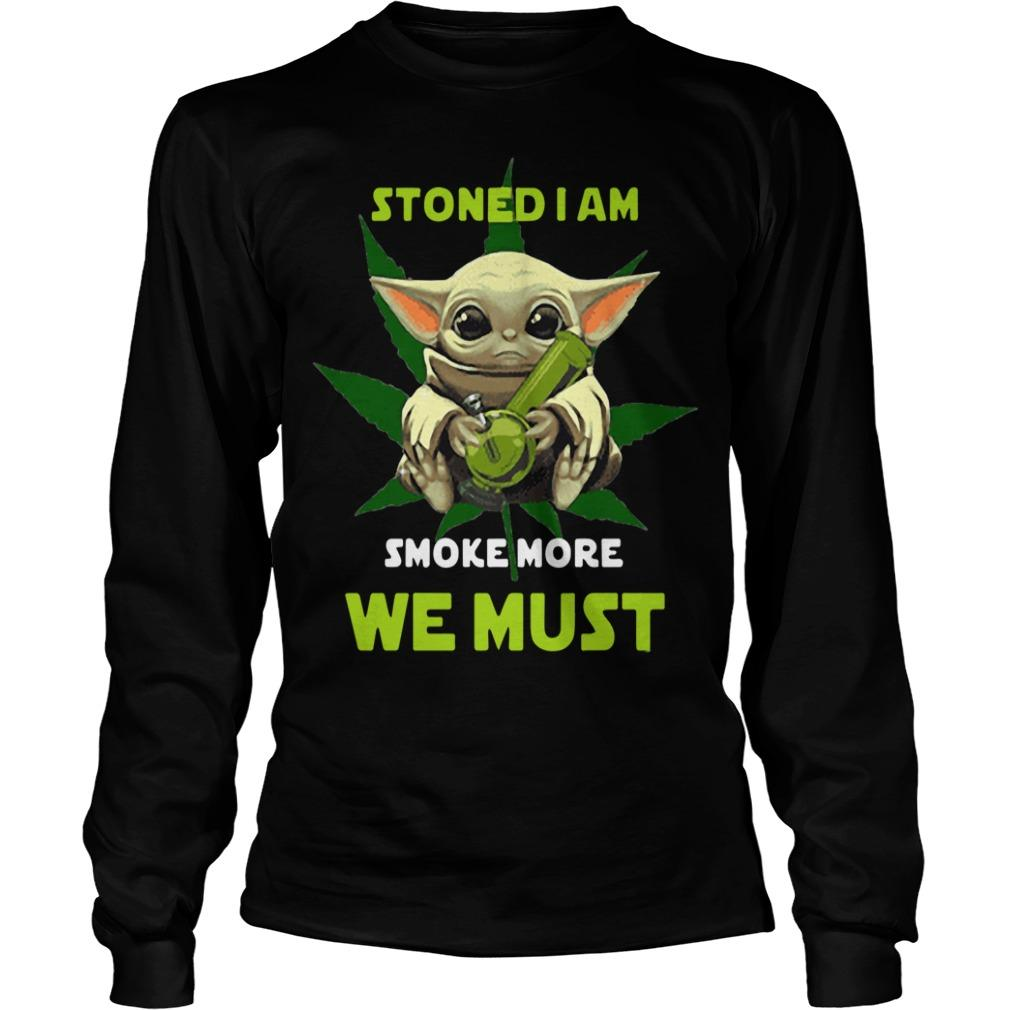 Baby Yoda Stoned I Am Smoke More We Must Longsleeve