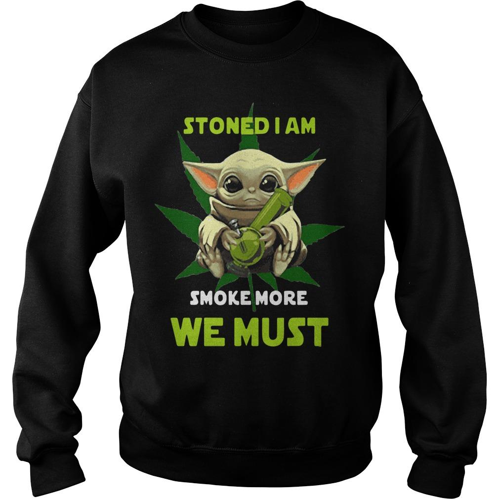 Baby Yoda Stoned I Am Smoke More We Must Sweater