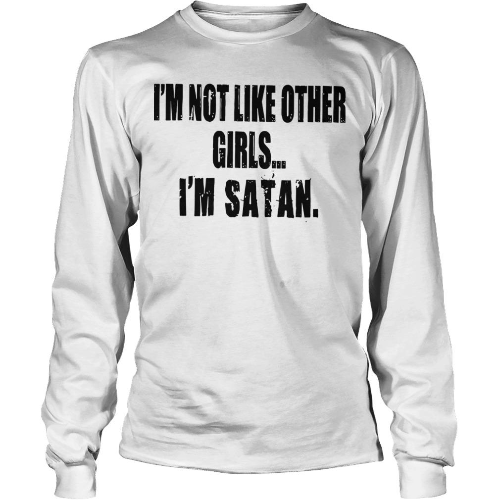 I'm Not Like Other Girls I'm Satan Longsleeve