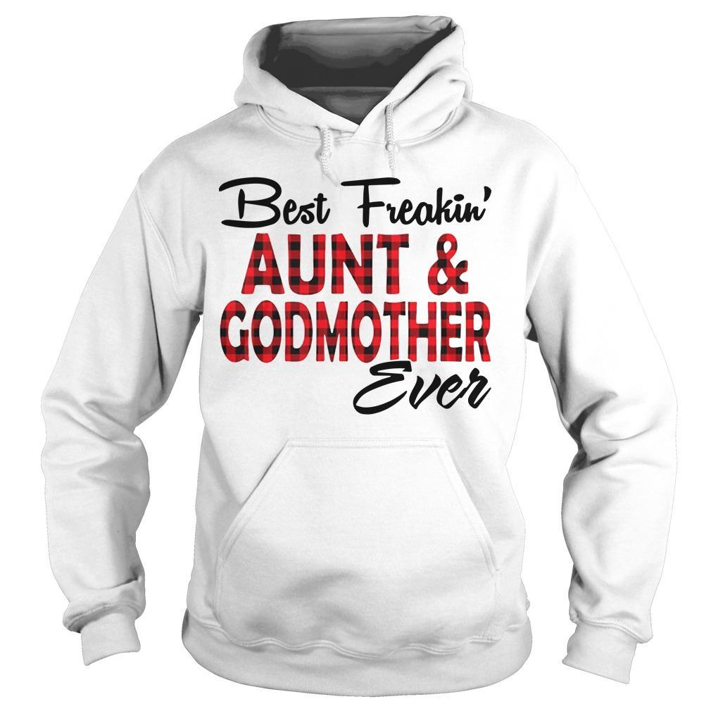 Best Freakin' Aunt And Godmother Ever Hoodie