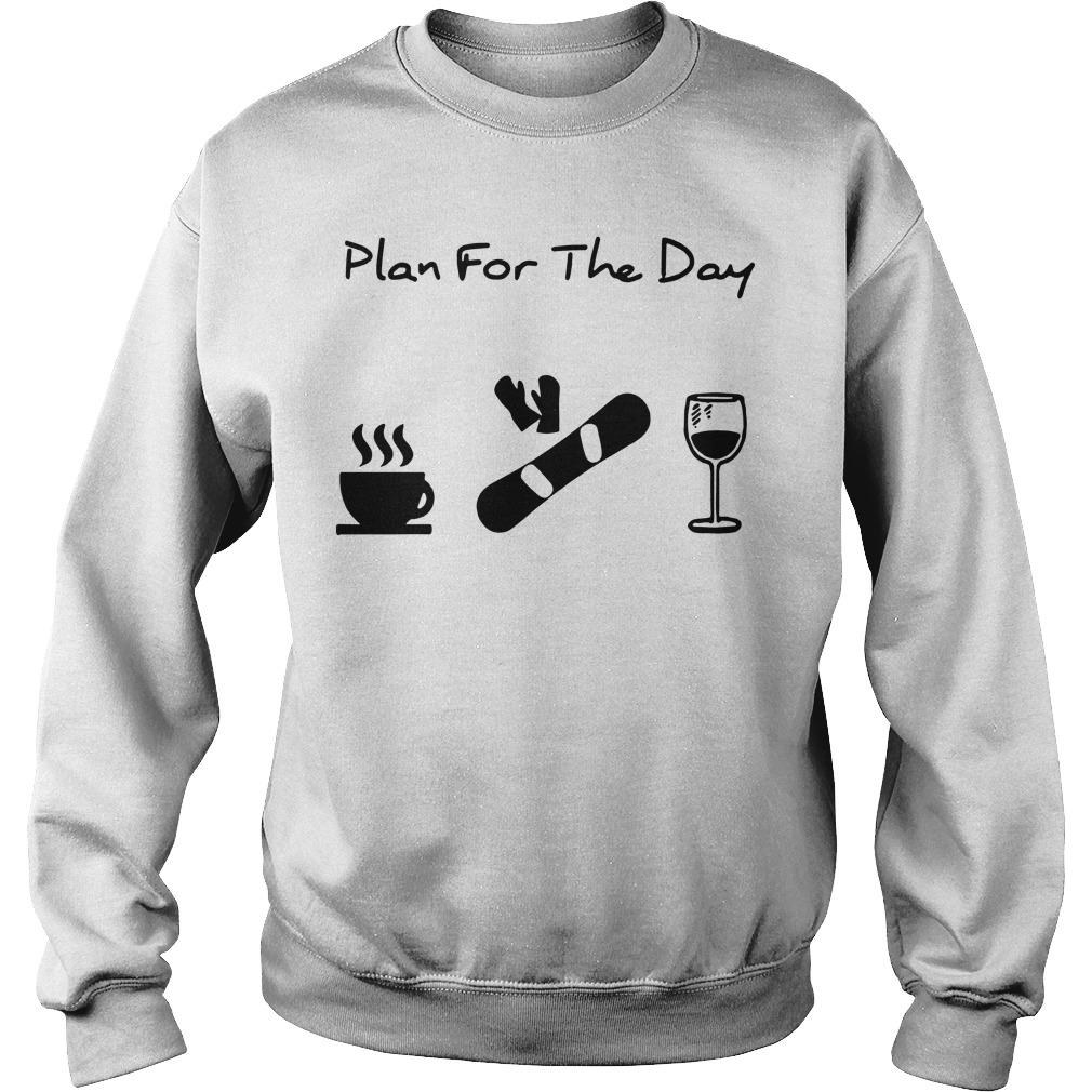Plan For The Day Coffee Snowboarding And Wine Sweater