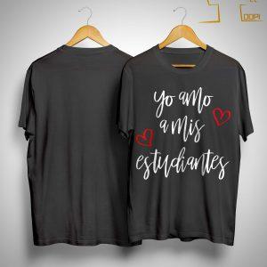 Yo Amo A Mis Estudiantes Shirt