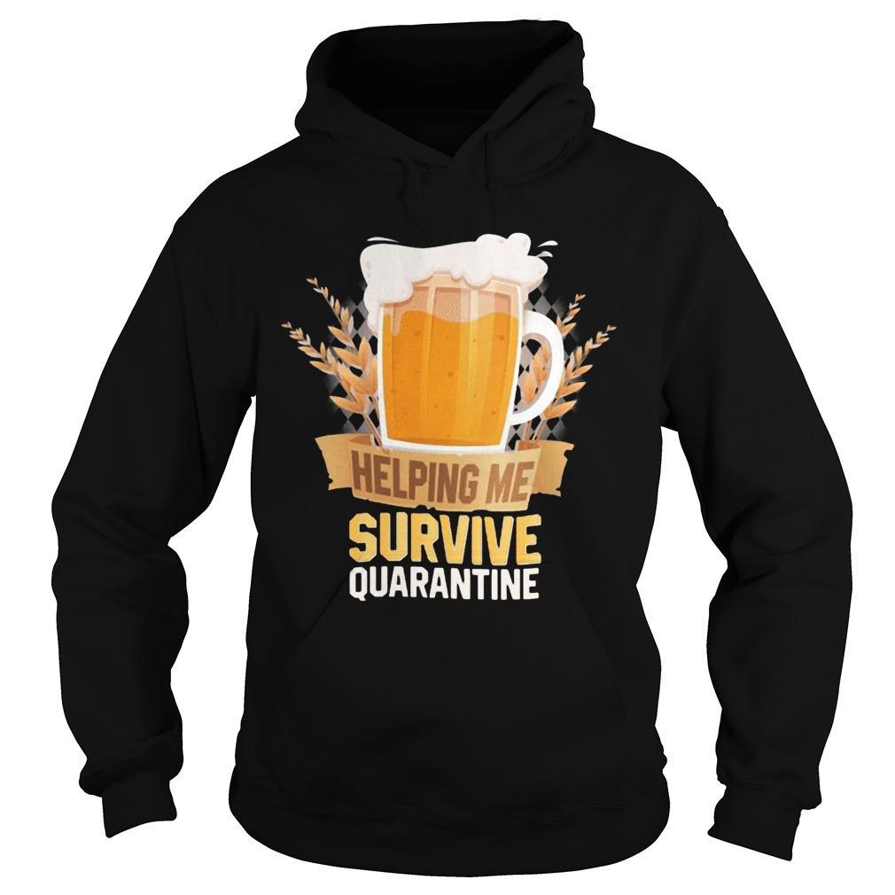 Beer Helping Me Survive Quarantine Hoodie