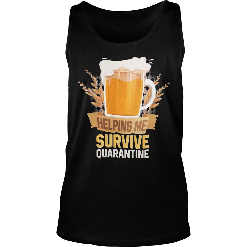 Beer Helping Me Survive Quarantine Tank Top