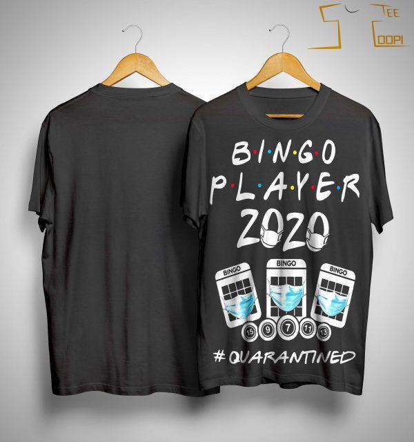 Bingo Player 2020 #quanrantined Shirt