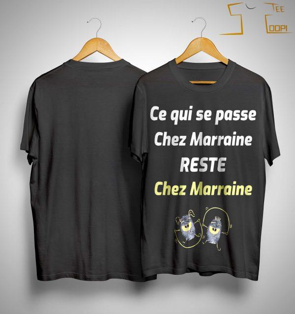 Ce Qui Se Passe Chez Marrain Reste Chez Marraine Shirt