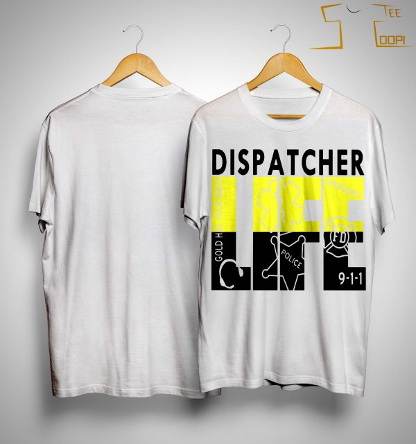 Dispatcher Life Shirt
