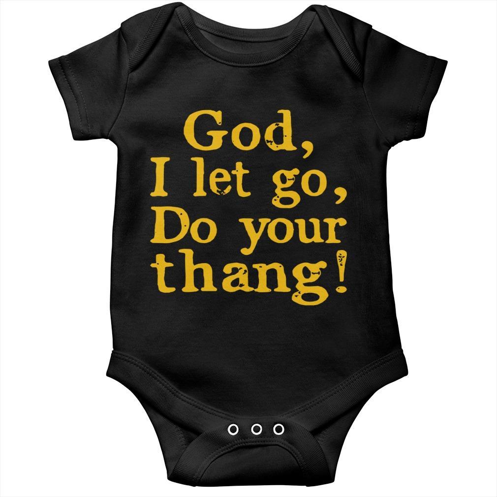 God I Let Go Do Your Thang Longsleeve