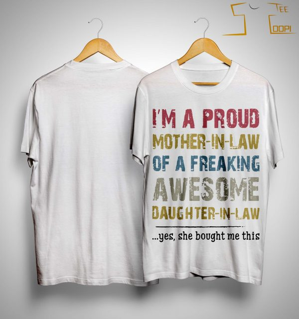 I'm A Proud Mother In Law Of A Freaking Awesome Daughter In Law Shirt