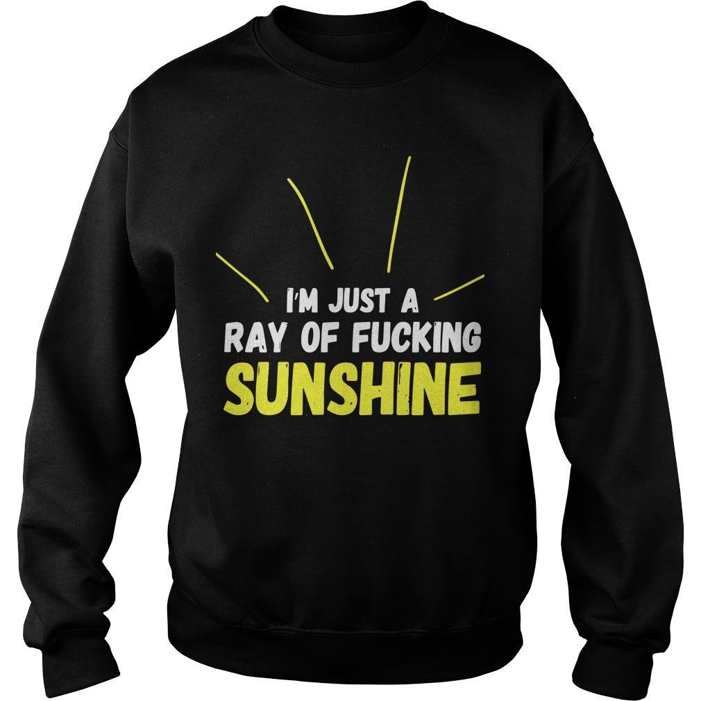 I'm Just A Ray Of Fucking Sunshine Sweater