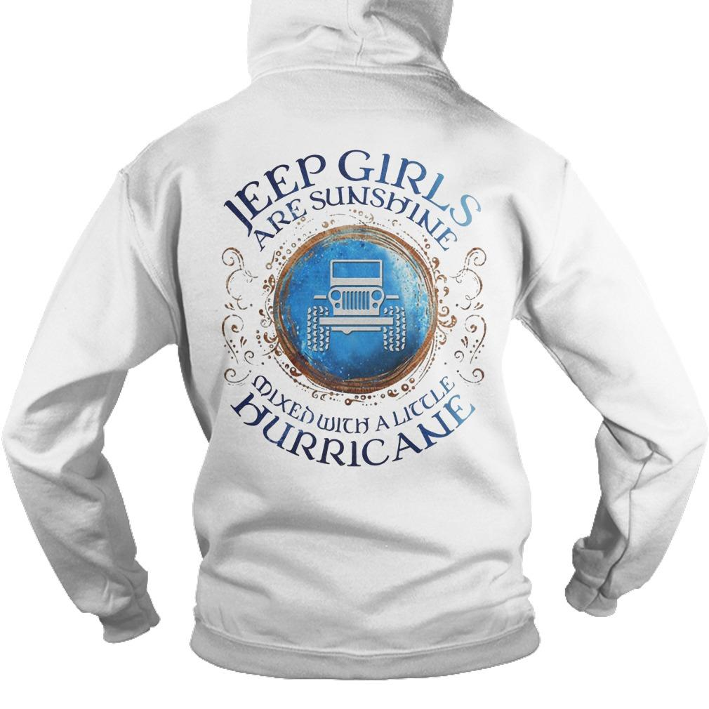 Jeep Girls Are Sunshine Mixed With A Little Hurricane Hoodie
