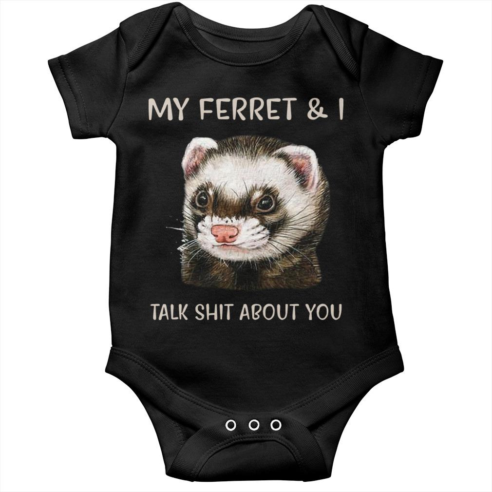 My Ferret And I Talk Shit About You Longsleeve