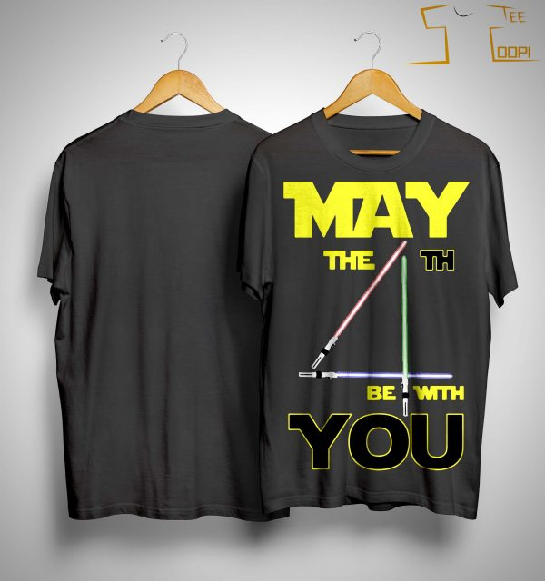 Star Wars May The 4th Be With Your Shirt
