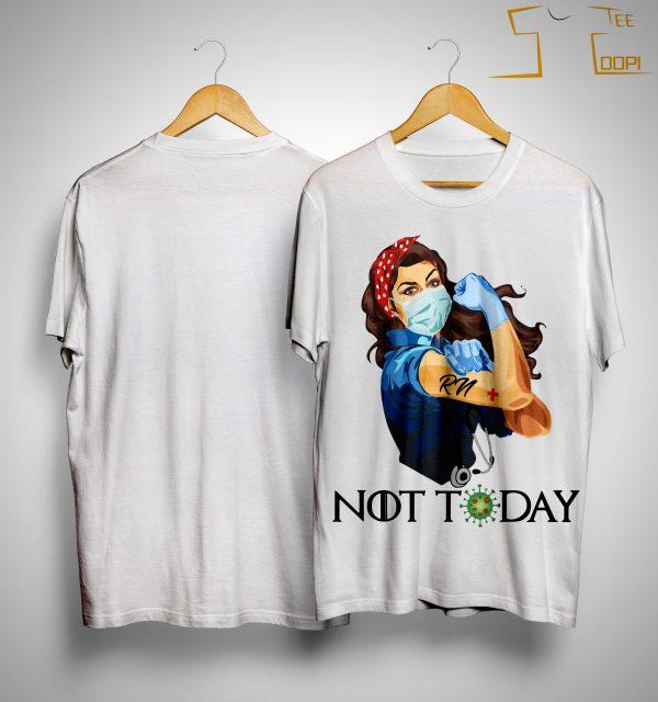 Strong Women Registered Nurse Not Today Shirt