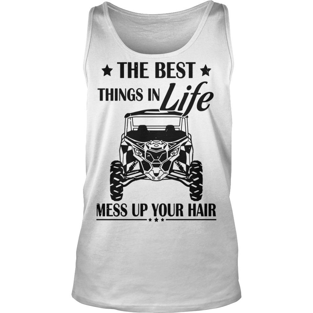 The Best Things In Life Mess Up Your Hair Tank Top