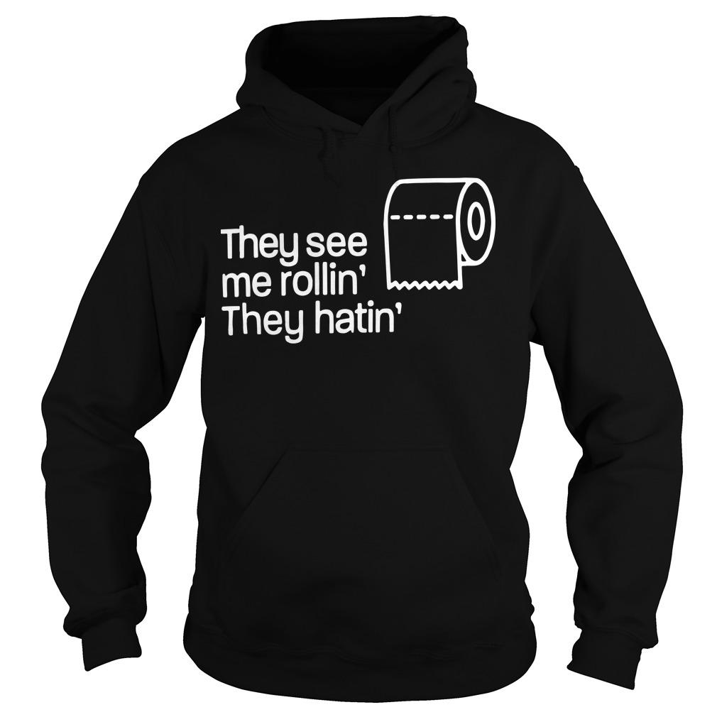 Toilet Paper They See Me Rollin' They Hatin' Hoodie