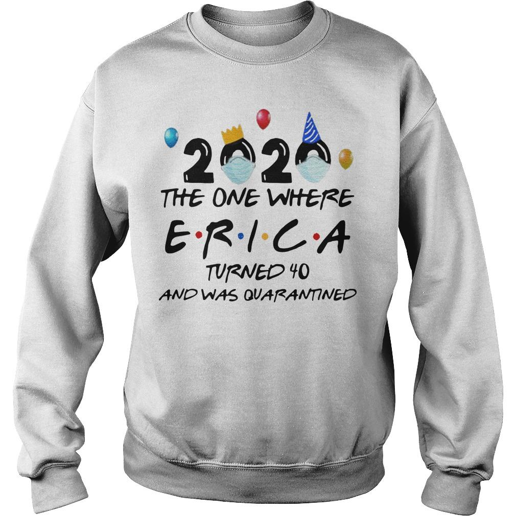 2020 The One Where Erica Turned 40 And Was Quarantined Sweater