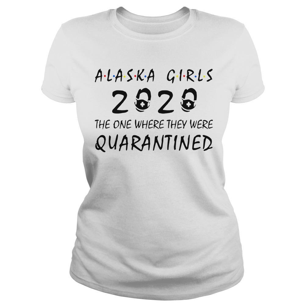 Alaska Girls 2020 The One Where They Were Quarantined Longsleeve