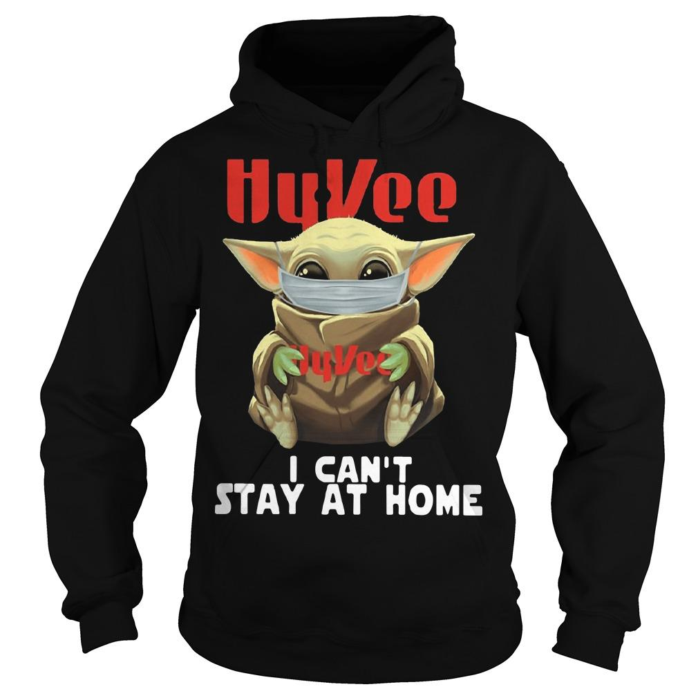 Baby Yoda Mask Hugging Hy Vee I Can't Stay At Home Hoodie