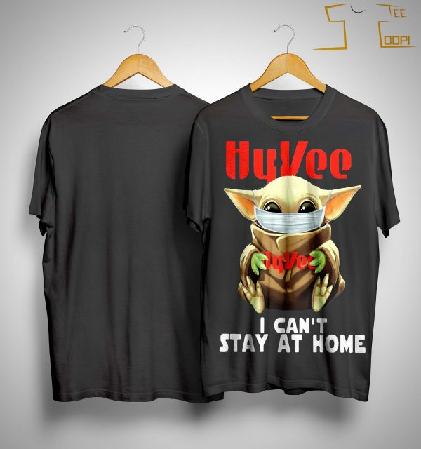 Baby Yoda Mask Hugging Hy Vee I Can't Stay At Home Shirt
