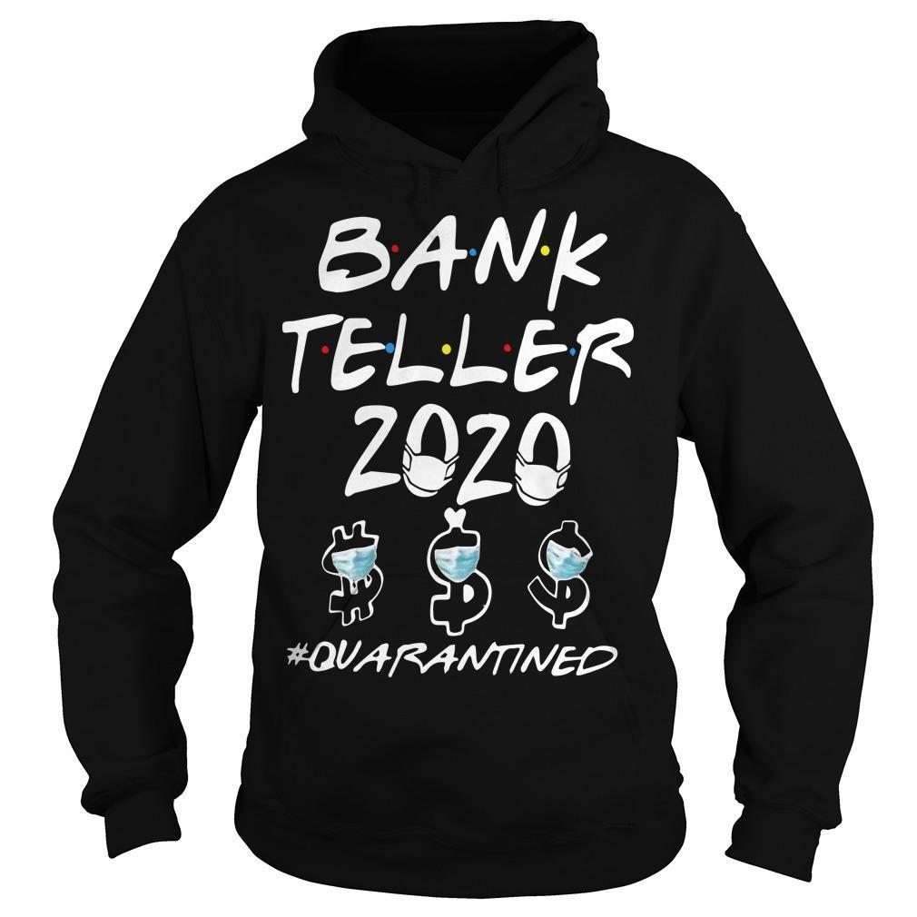 Bank Teller 2020 Quarantined Hoodie
