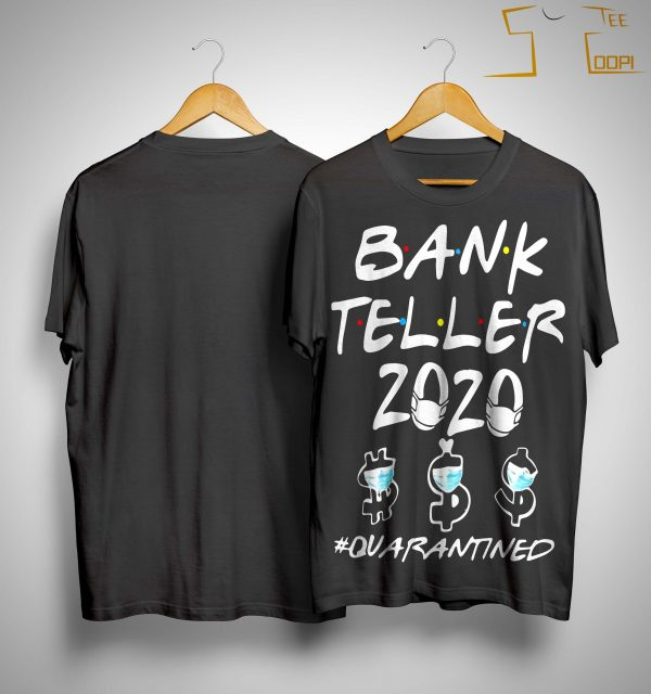 Bank Teller 2020 Quarantined Shirt