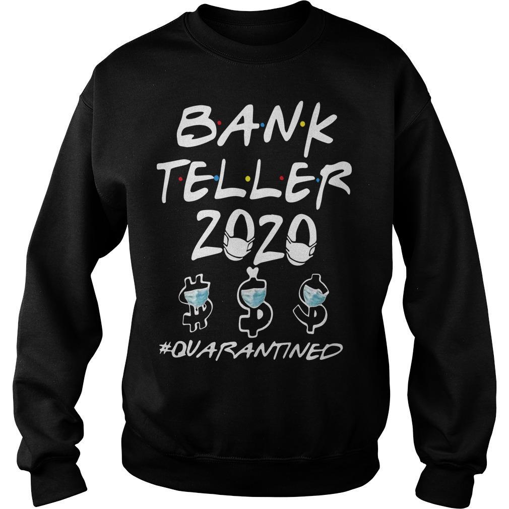 Bank Teller 2020 Quarantined Sweater