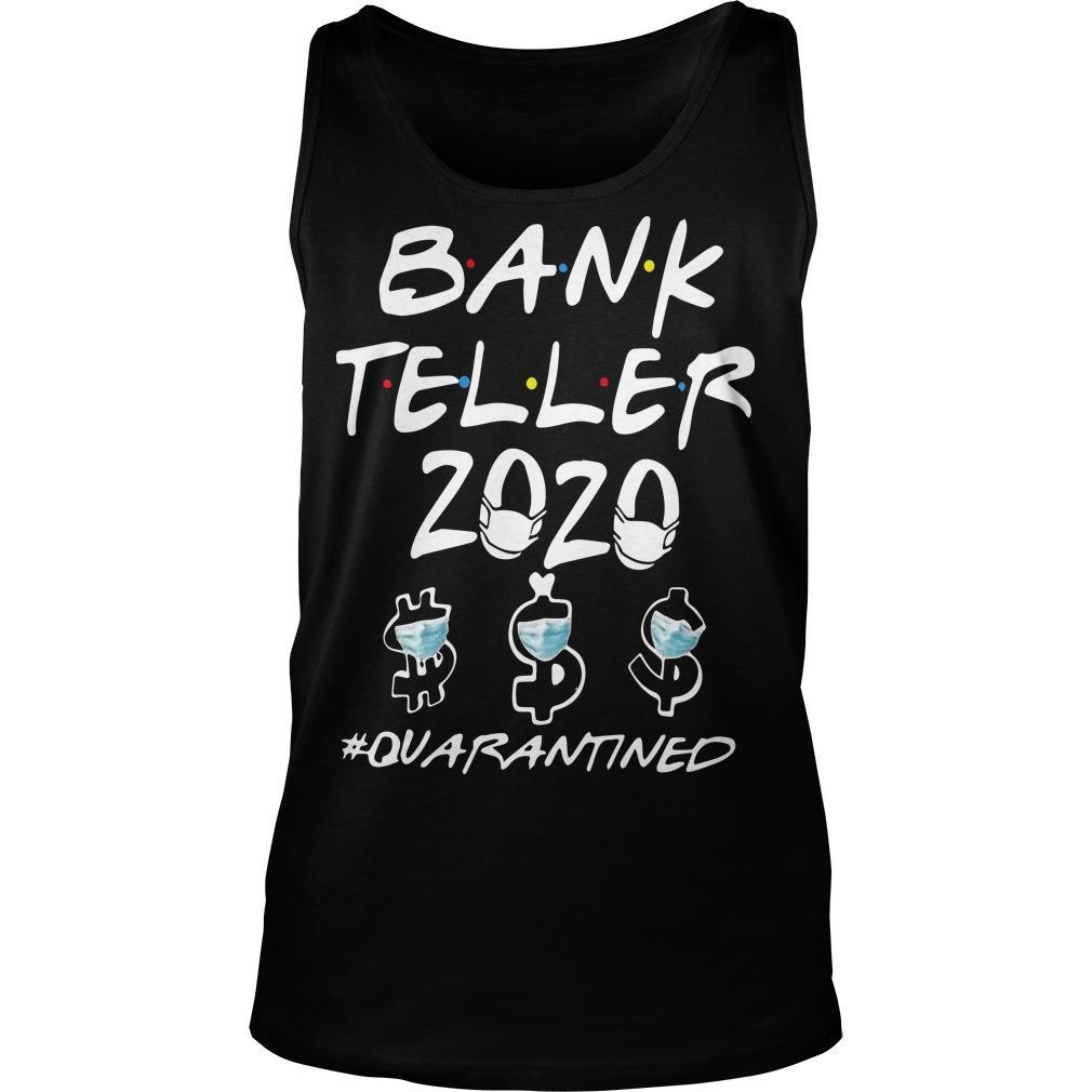Bank Teller 2020 Quarantined Tank Top