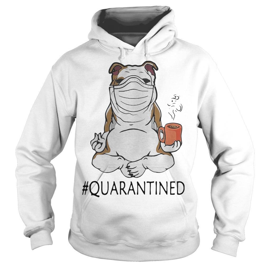 Bulldog Mask Yoga And Drinking Coffee Quarantined Hoodie