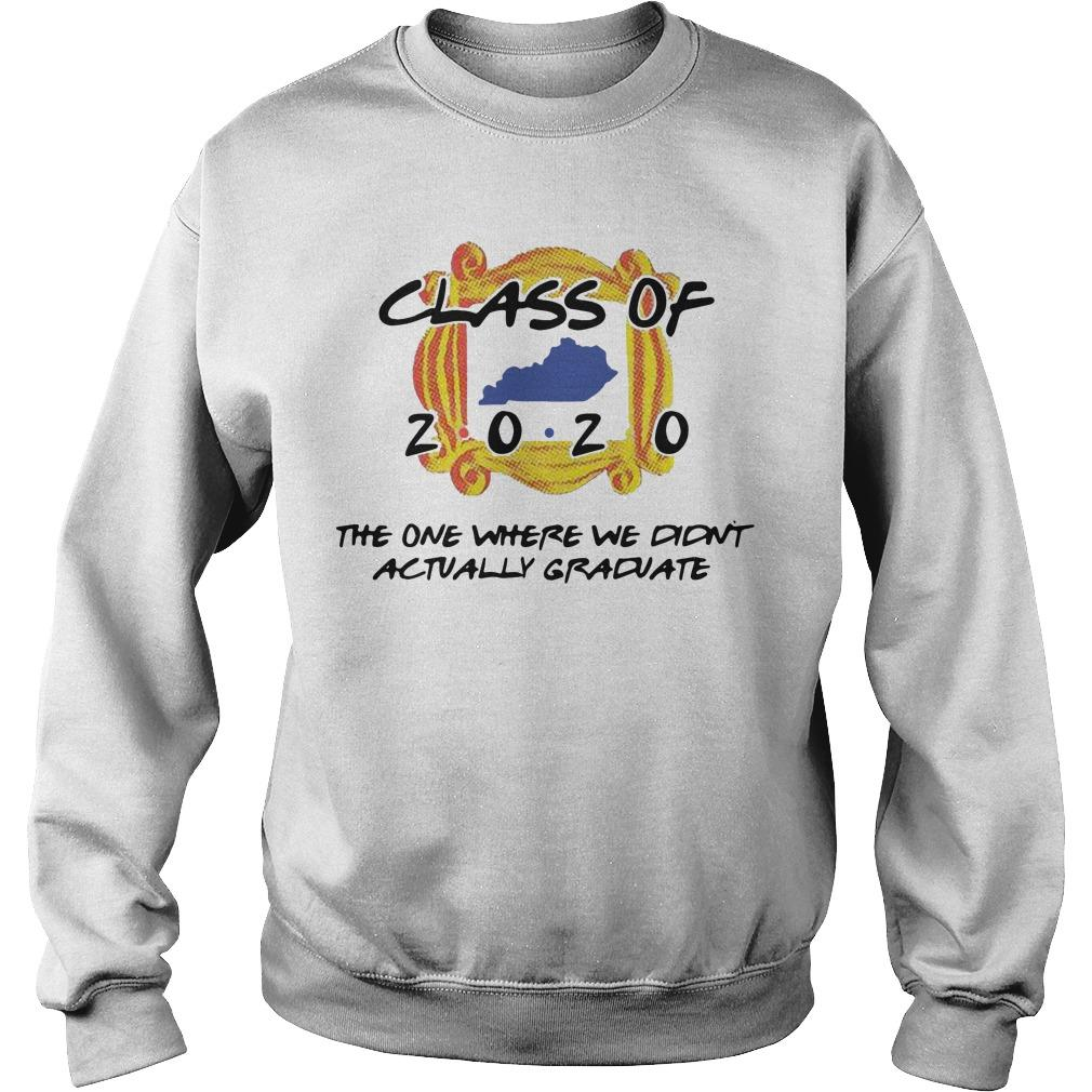 Class Of 2020 The One Where We Didn't Actually Graduate Sweater