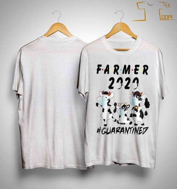 Cows Farmer 2020 Quarantined Shirt