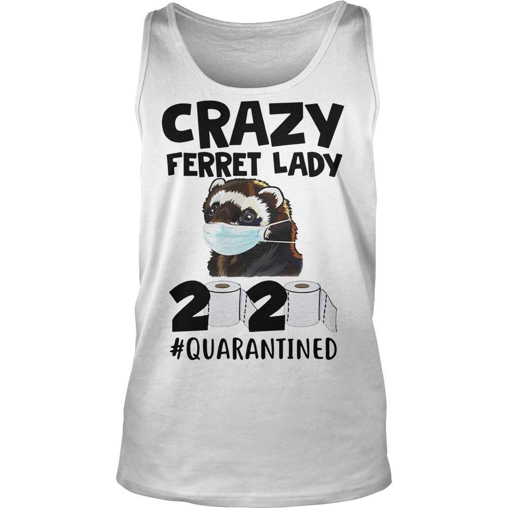 Crazy Ferret Lady 2020 Quarantined Tank Top