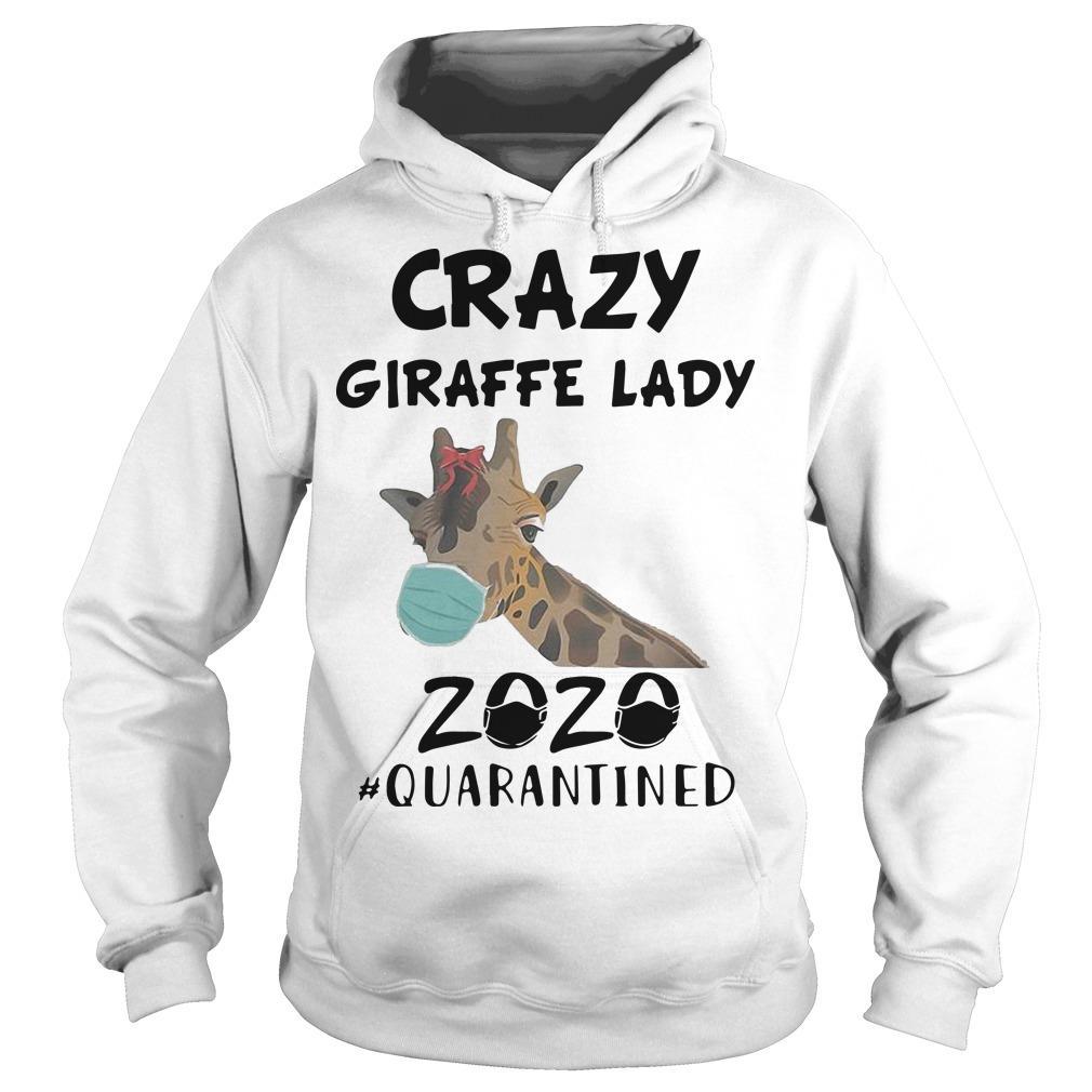 Crazy Giraffe Lady 2020 Quarantined Hoodie
