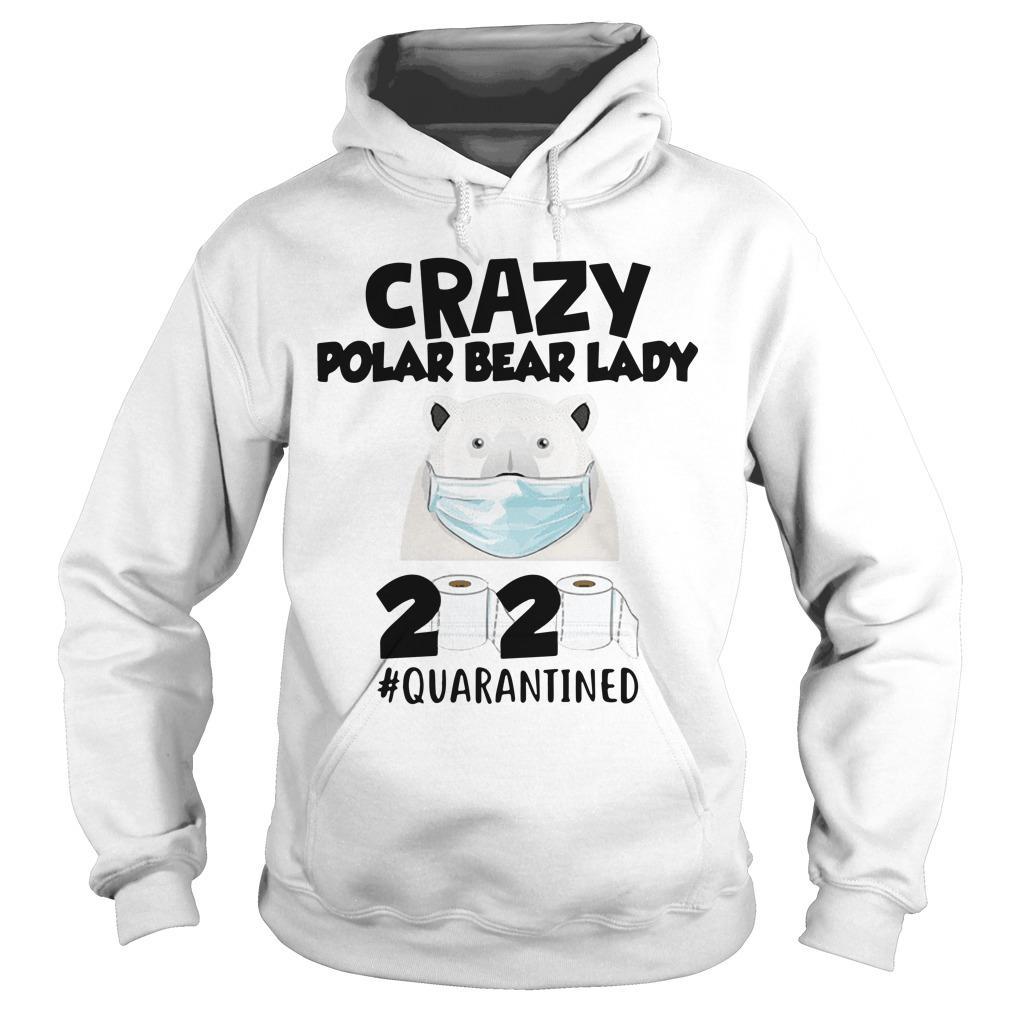 Crazy Polar Bear Lady 2020 Quarantined Hoodie