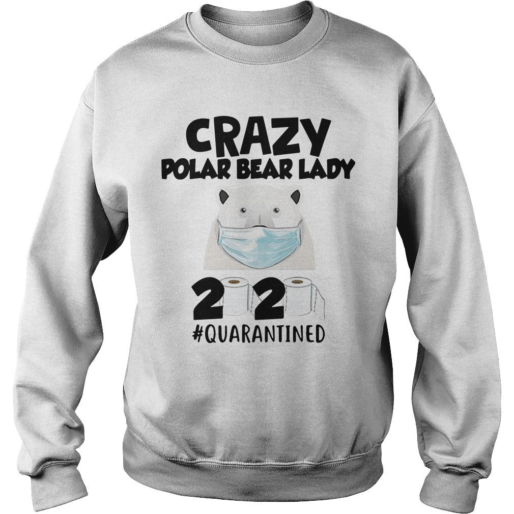 Crazy Polar Bear Lady 2020 Quarantined Sweater
