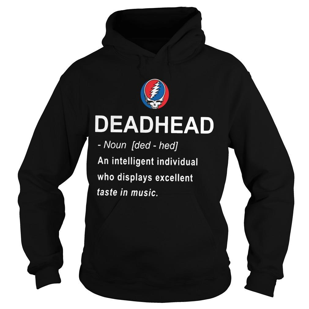 Deadhead An Intelligent Individual Who Displays Excellent Taste In Music Hoodie