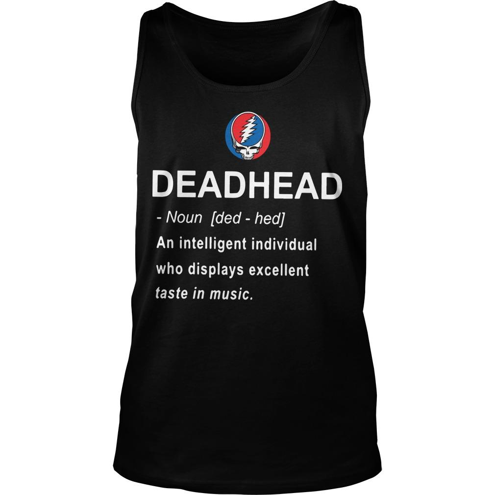 Deadhead An Intelligent Individual Who Displays Excellent Taste In Music Tank Top