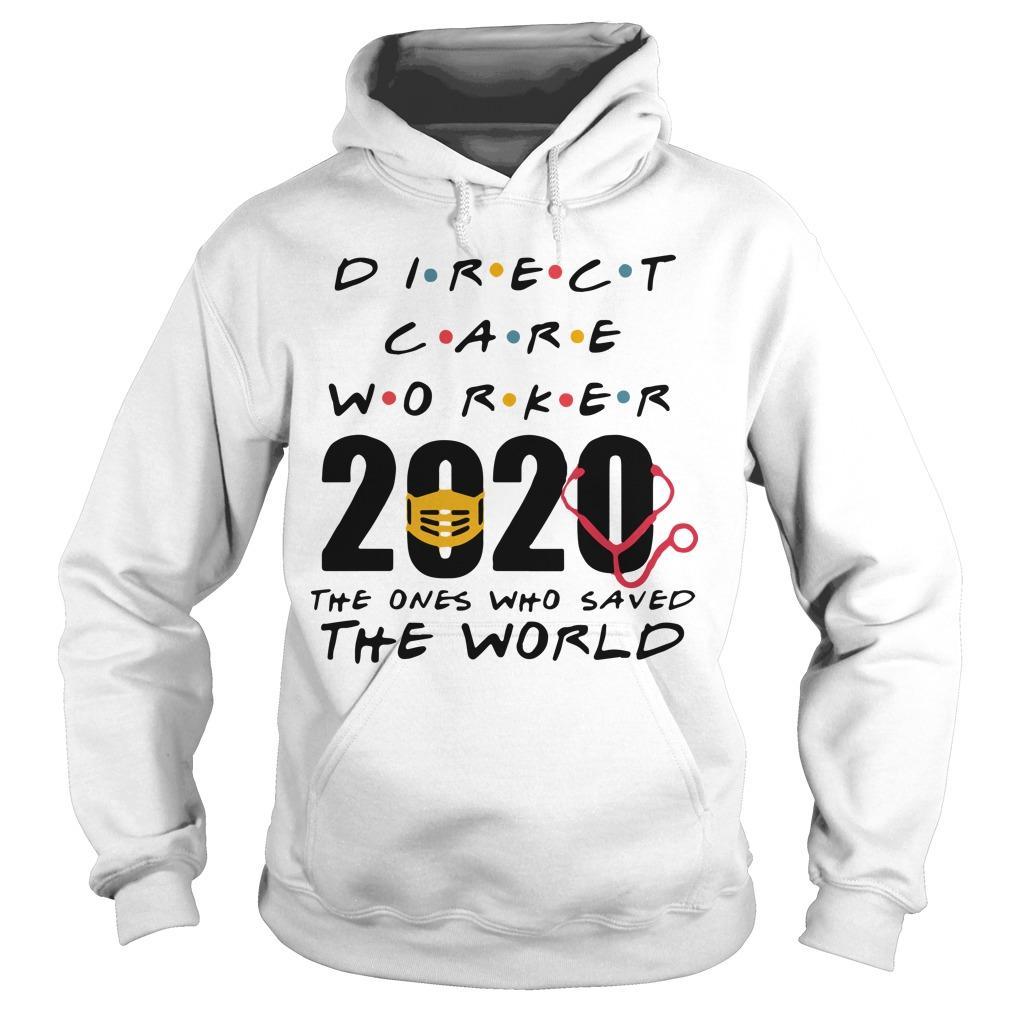 Direct Care Worker 2020 The Ones Who Saved The World Hoodie