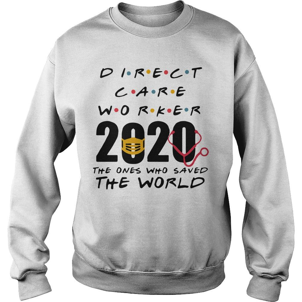 Direct Care Worker 2020 The Ones Who Saved The World Sweater