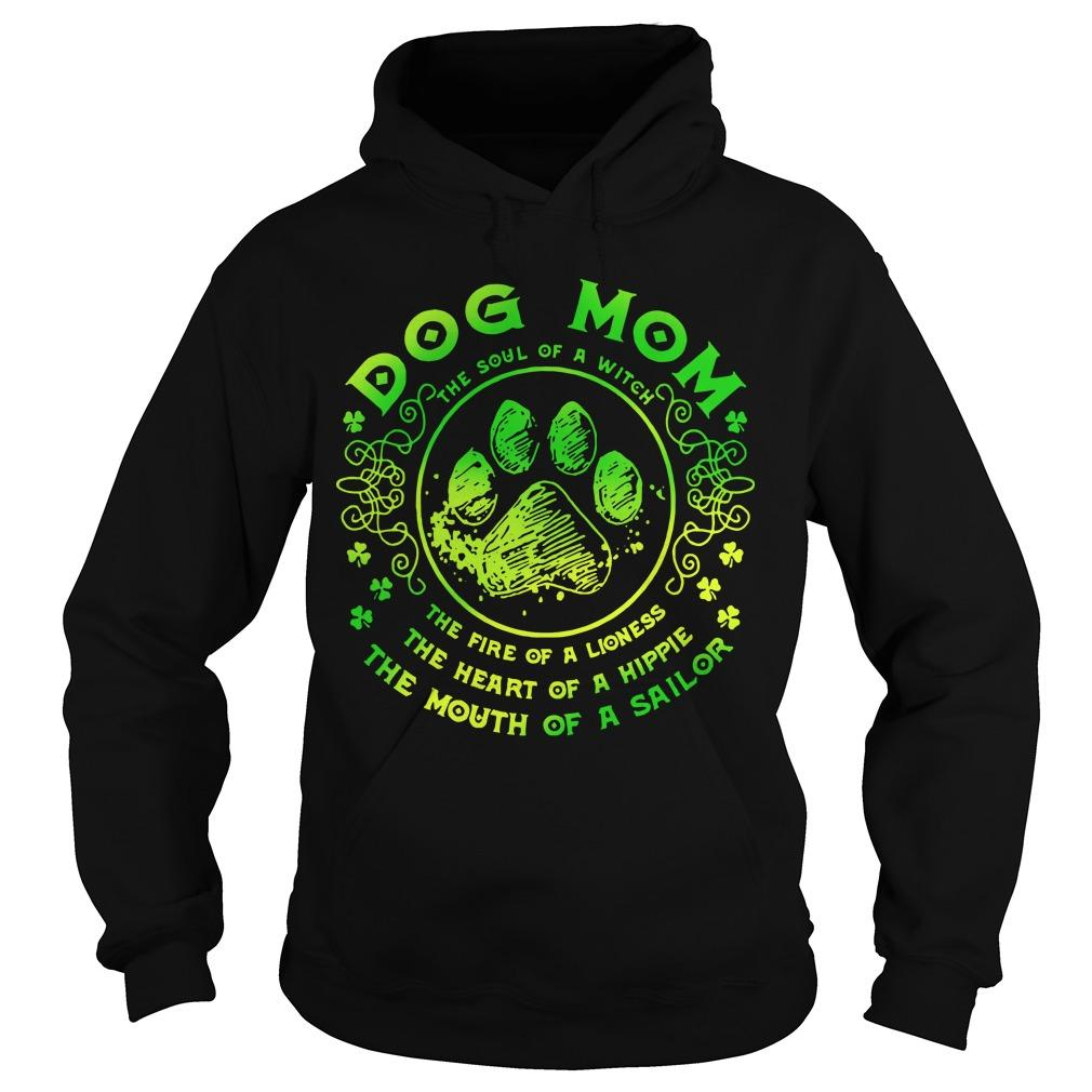 Dog Mom The Soul Of A Witch The Fire Of A Lioness Hoodie