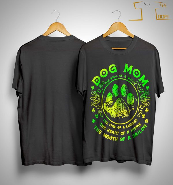 Dog Mom The Soul Of A Witch The Fire Of A Lioness Shirt
