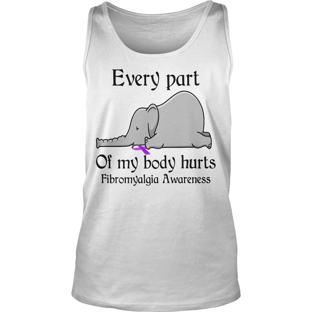 Elephant Every Part Of My Body Hurts Fibromyalgia Awareness Tank Top