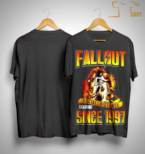 Fallout Social Distance Training Since 1997 Shirt