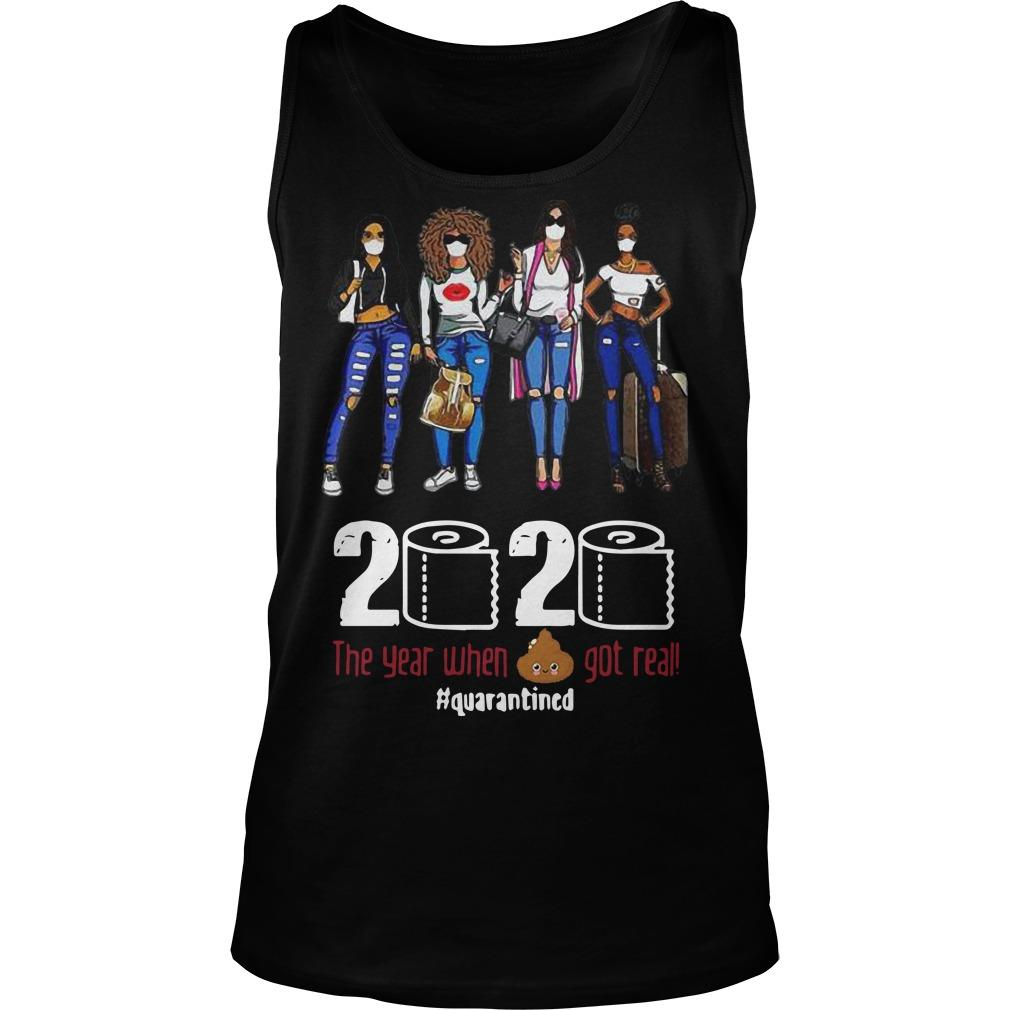 Fashion Girl 2020 The Year When Shit Got Real Quarantined Tank Top