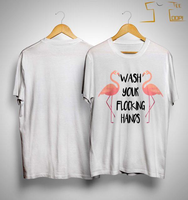 Flamingo Wash Your Flocking Hands Shirt