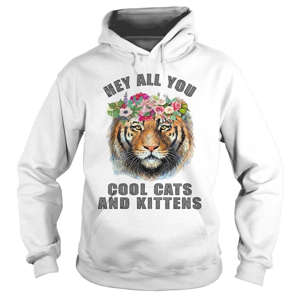 Flower Tiger Hey All You Cool Cats And Kittens Hoodie