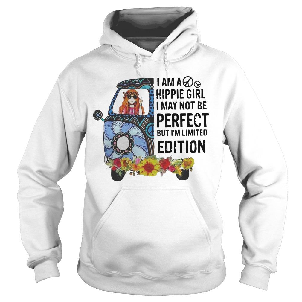 I Am A Hippie Girl I May Not Be Perfect But I'm Limited Edition Hoodie