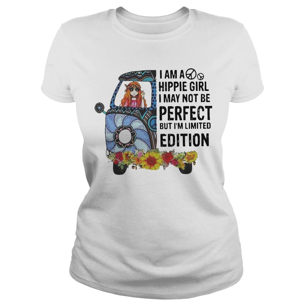 I Am A Hippie Girl I May Not Be Perfect But I'm Limited Edition Longsleeve