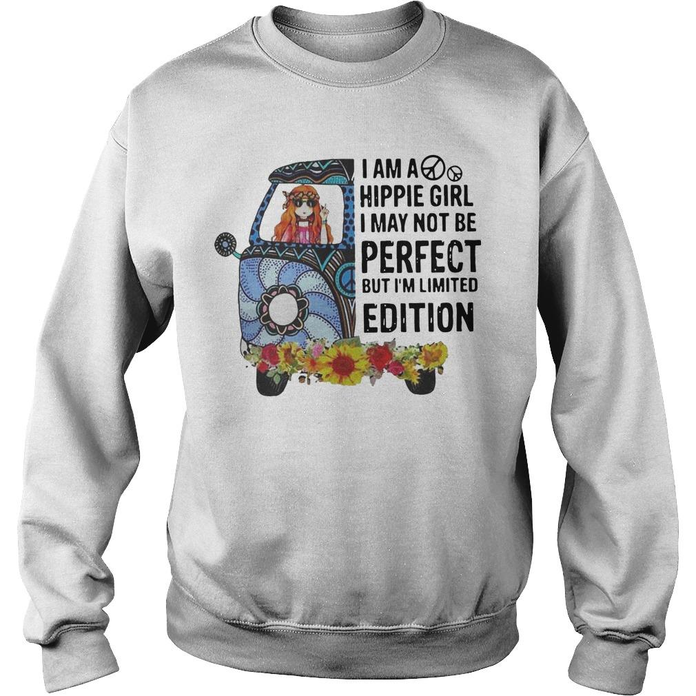 I Am A Hippie Girl I May Not Be Perfect But I'm Limited Edition Sweater