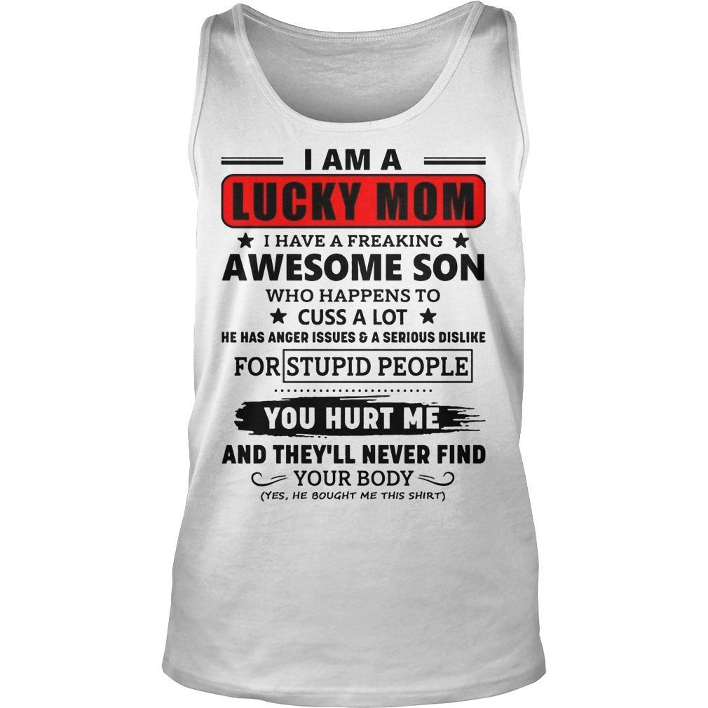 I Am A Lucky Mom I Have A Freaking Awesome Son Who Happens To Cuss Alot Tank Top